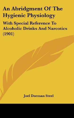 9781436924337: An Abridgment Of The Hygienic Physiology: With Special Reference To Alcoholic Drinks And Narcotics (1901)