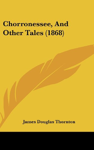 9781436925914: Chorronessee, And Other Tales (1868)