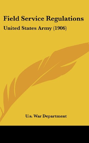 9781436928786: Field Service Regulations: United States Army (1906)