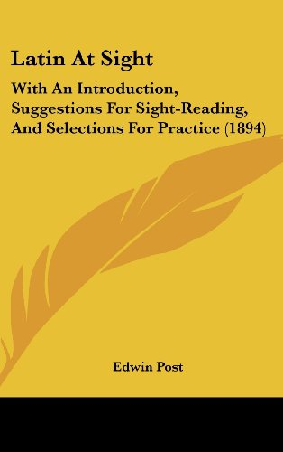 9781436930710: Latin At Sight: With An Introduction, Suggestions For Sight-Reading, And Selections For Practice (1894)