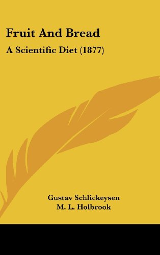 9781436932820: Fruit And Bread: A Scientific Diet (1877)