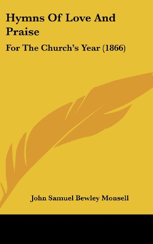 9781436932905: Hymns Of Love And Praise: For The Church's Year (1866)