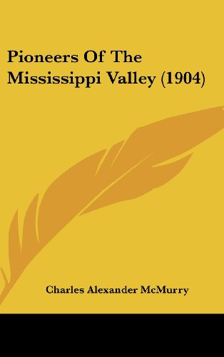 9781436932950: Pioneers Of The Mississippi Valley (1904)