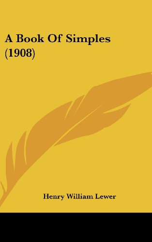 9781436932974: A Book Of Simples (1908)