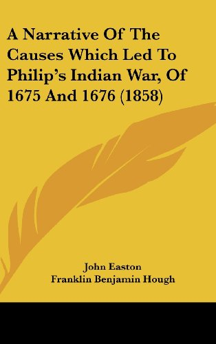 9781436933087: A Narrative Of The Causes Which Led To Philip's Indian War, Of 1675 And 1676 (1858)