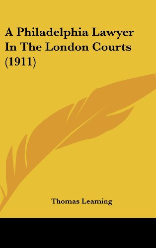 9781436933674: A Philadelphia Lawyer In The London Courts (1911)