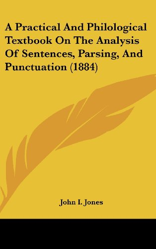 9781436934329: A Practical And Philological Textbook On The Analysis Of Sentences, Parsing, And Punctuation (1884)
