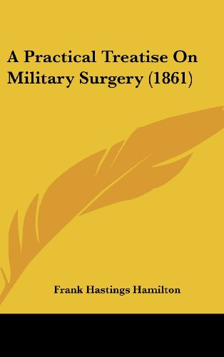 9781436935654: A Practical Treatise on Military Surgery (1861)