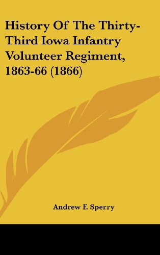 9781436938068: History Of The Thirty-Third Iowa Infantry Volunteer Regiment, 1863-66 (1866)
