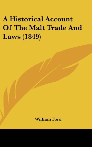 9781436939133: A Historical Account Of The Malt Trade And Laws (1849)