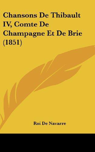 9781436939270: Chansons De Thibault IV, Comte De Champagne Et De Brie (1851)