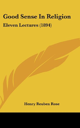 9781436939577: Good Sense In Religion: Eleven Lectures (1894)