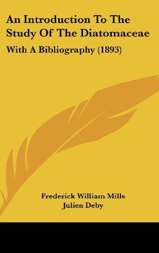 9781436940887: An Introduction To The Study Of The Diatomaceae: With A Bibliography (1893)