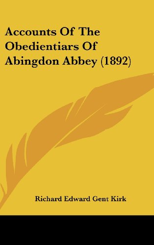 9781436943710: Accounts Of The Obedientiars Of Abingdon Abbey (1892)