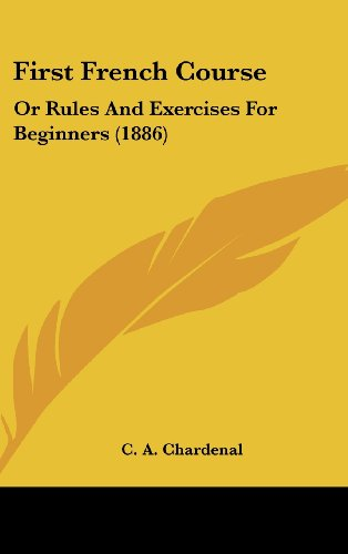 9781436946322: First French Course: Or Rules And Exercises For Beginners (1886)