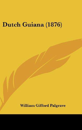 9781436947695: Dutch Guiana (1876)