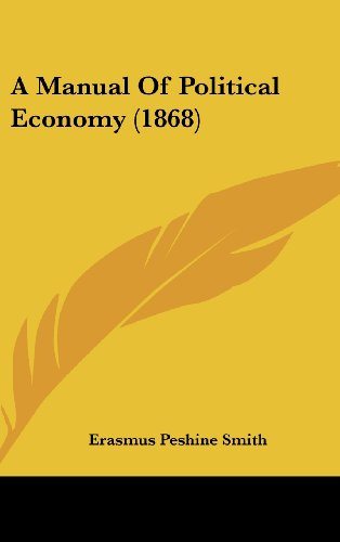 9781436948111: A Manual Of Political Economy (1868)