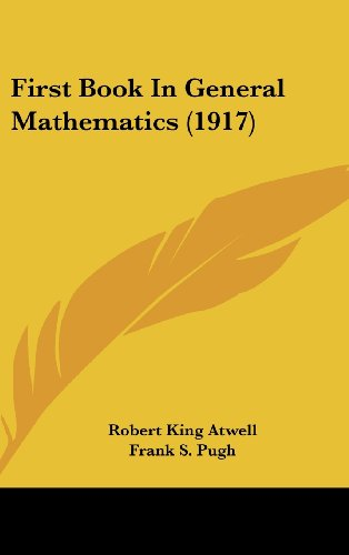 9781436948746: First Book In General Mathematics (1917)