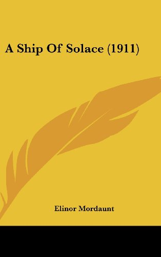 9781436948999: A Ship of Solace (1911)
