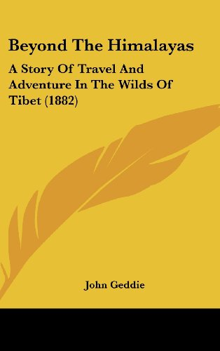 9781436949934: Beyond The Himalayas: A Story Of Travel And Adventure In The Wilds Of Tibet (1882)