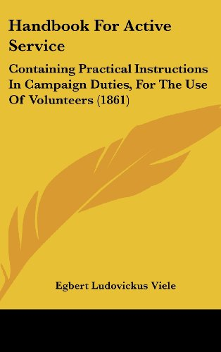 9781436950299: Handbook For Active Service: Containing Practical Instructions In Campaign Duties, For The Use Of Volunteers (1861)