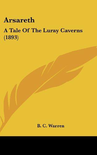 9781436950596: Arsareth: A Tale Of The Luray Caverns (1893)