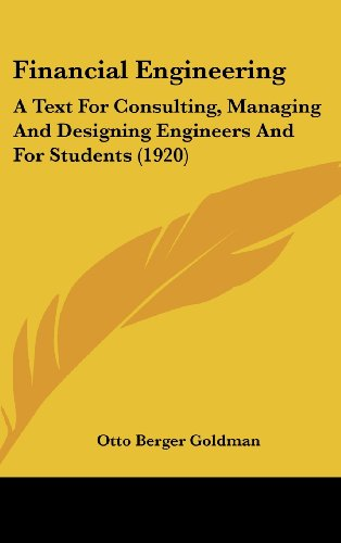 9781436951913: Financial Engineering: A Text For Consulting, Managing And Designing Engineers And For Students (1920)