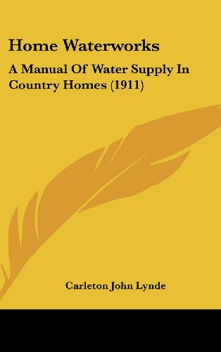 9781436952033: Home Waterworks: A Manual Of Water Supply In Country Homes (1911)