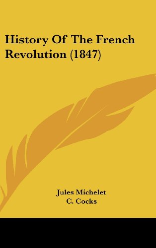 9781436956901: History Of The French Revolution (1847)