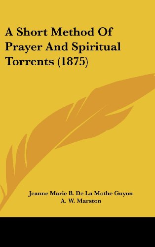 9781436958714: A Short Method Of Prayer And Spiritual Torrents (1875)