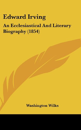 9781436959131: Edward Irving: An Ecclesiastical And Literary Biography (1854)
