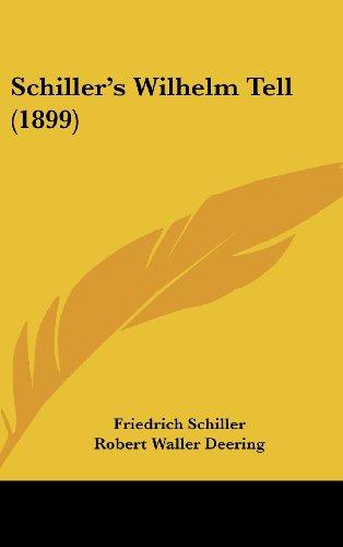 9781436959445: Schiller's Wilhelm Tell (1899)