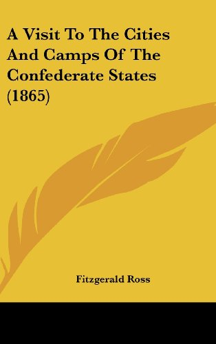 9781436962933: A Visit to the Cities and Camps of the Confederate States (1865)