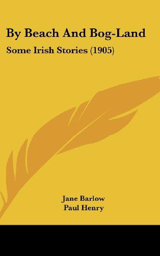 9781436966535: By Beach And Bog-Land: Some Irish Stories (1905)