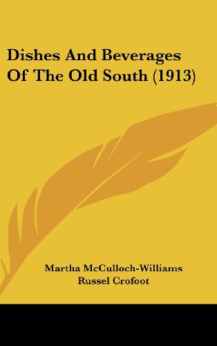 9781436966726: Dishes And Beverages Of The Old South (1913)