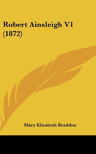 Robert Ainsleigh V1 (1872) (143696914X) by Mary Elizabeth Braddon