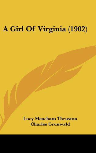9781436969239: A Girl of Virginia (1902)