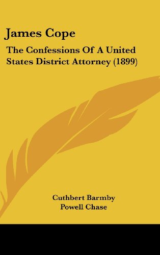 9781436971614: James Cope: The Confessions Of A United States District Attorney (1899)