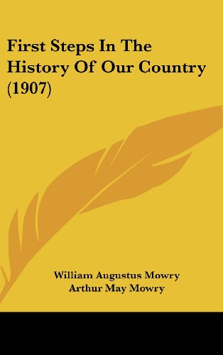 9781436972918: First Steps In The History Of Our Country (1907)