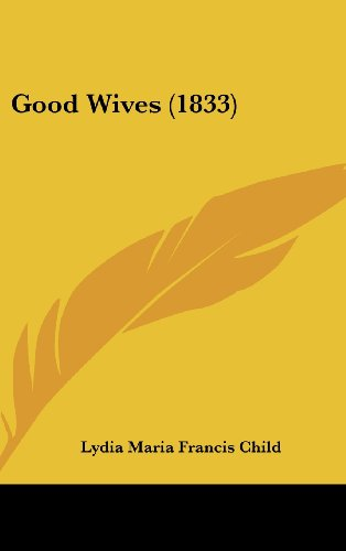 9781436973632: Good Wives (1833)