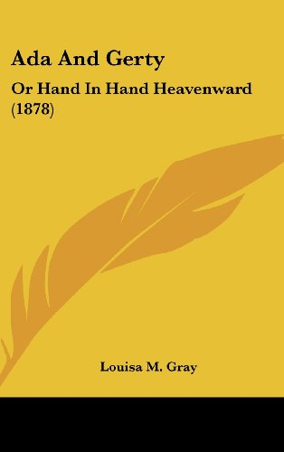 9781436974943: ADA and Gerty: Or Hand in Hand Heavenward (1878)