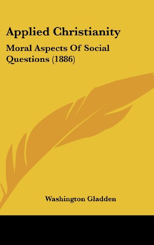 9781436975742: Applied Christianity: Moral Aspects Of Social Questions (1886)