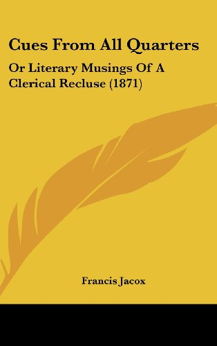 9781436977142: Cues From All Quarters: Or Literary Musings Of A Clerical Recluse (1871)