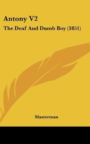 9781436978262: Antony V2: The Deaf And Dumb Boy (1851)