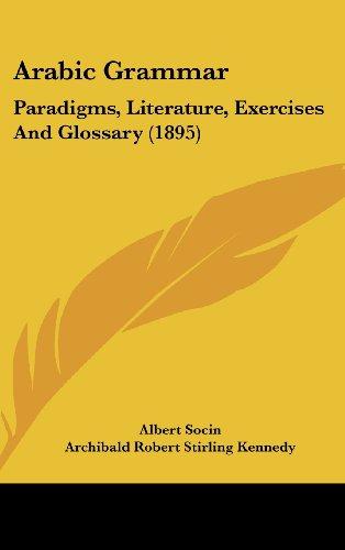 9781436978279: Arabic Grammar: Paradigms, Literature, Exercises And Glossary (1895)
