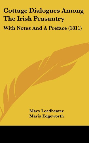 9781436980456: Cottage Dialogues Among The Irish Peasantry: With Notes And A Preface (1811)