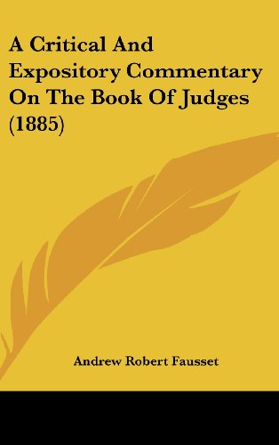 9781436982108: A Critical And Expository Commentary On The Book Of Judges (1885)