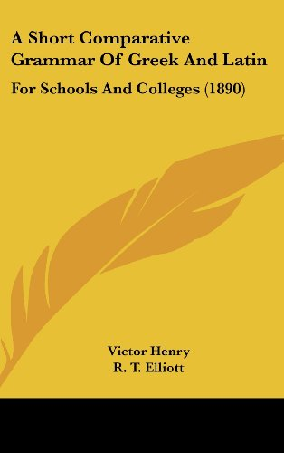 9781436982818: A Short Comparative Grammar Of Greek And Latin: For Schools And Colleges (1890)