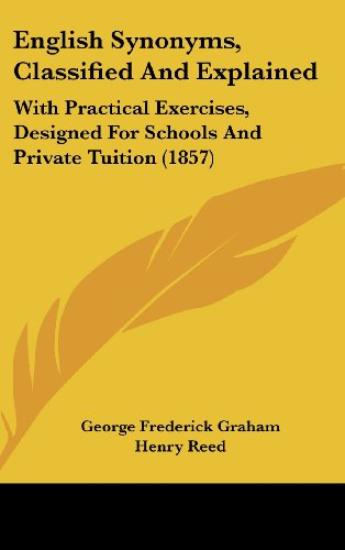 9781436983211: English Synonyms, Classified And Explained: With Practical Exercises, Designed For Schools And Private Tuition (1857)