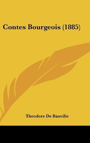 9781436985505: Contes Bourgeois (1885)